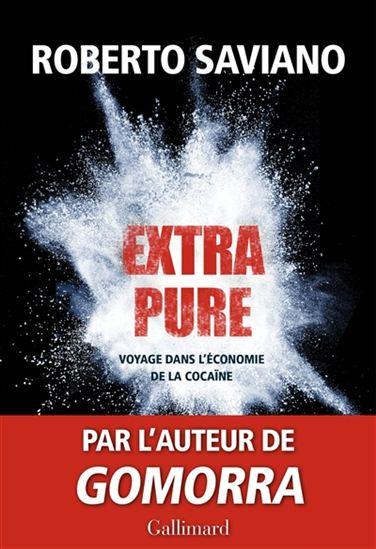 Extra pure, voyage dans l'économie de la cocaïne, Gallimard, 2014